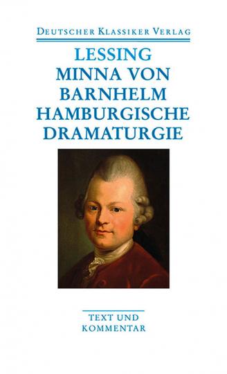 Gotthold Ephraim Lessing - Minna von Barnhelm - Hamburgische Dramaturgie. Band 42.