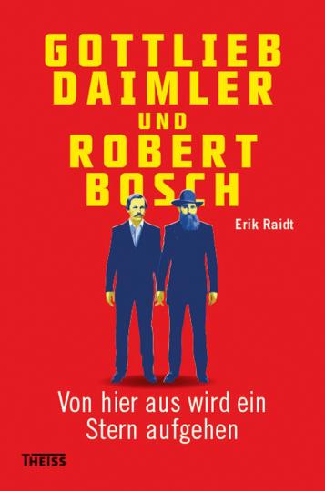 Gottlieb Daimler und Robert Bosch. Von hier aus wird ein Stern aufgehen.