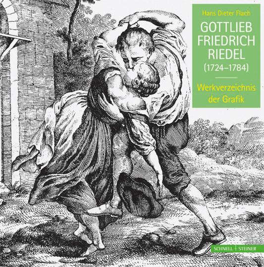 Gottlieb Friedrich Riedel (1724-1784). Werkverzeichnis der Grafik.