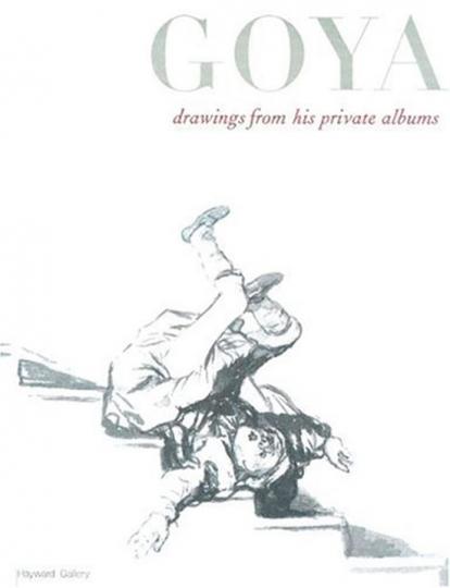Goyas Albums. Zeichnungen aus Goyas Alben.