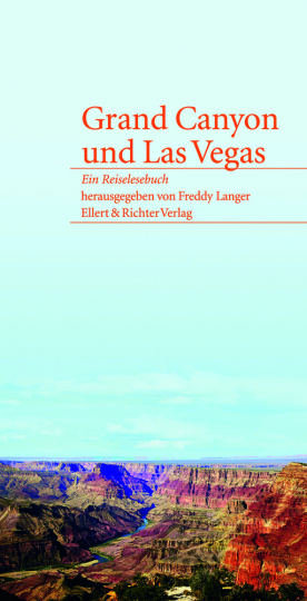 Grand Canyon und Las Vegas. Ein Reiselesebuch.