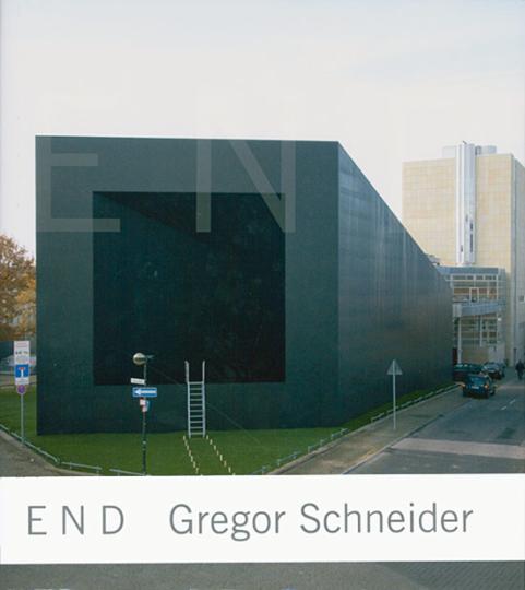 Gregor Schneider. End.