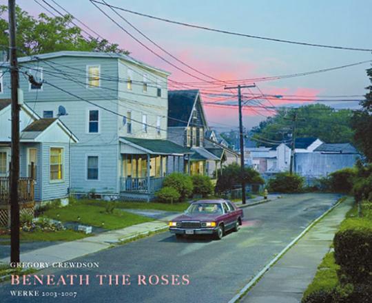 Gregory Crewdson. Beneath the Roses. Werke 2003-2007.