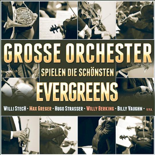 Große Orchester spielen die schönsten Evergreens CD