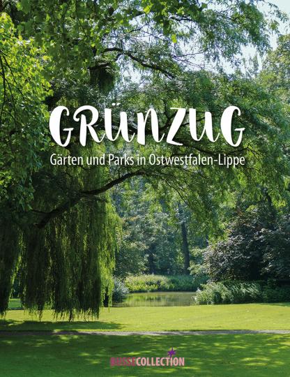 Grünzug. Gärten und Parks in Ostwestfalen-Lippe.