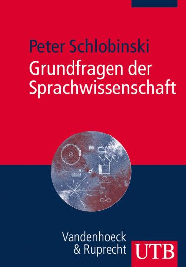Grundfragen der Sprachwissenschaft. Eine Einführung in die Welt der Sprache(n).
