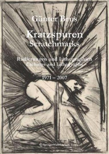 Günter Brus. Kratzspuren. Radierungen und Lithographien 1971-2007.