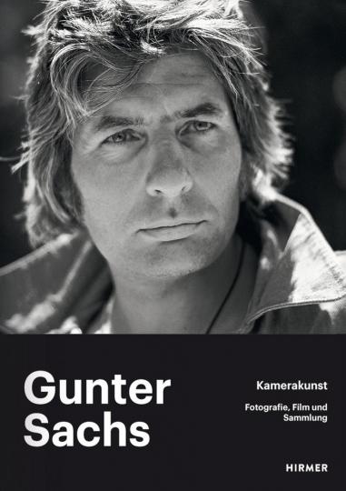 Gunter Sachs - Kamerakunst. Fotografie, Film und Sammlung.