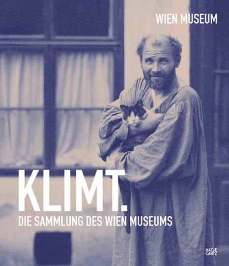 Gustav Klimt. Die Sammlung des Wien Museums.
