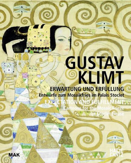 Gustav Klimt. Erwartung und Erfüllung. Entwürfe zum Mosaikfries im Palais Stoclet.