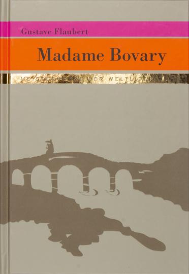 Gustave Flaubert. Madame Bovary.