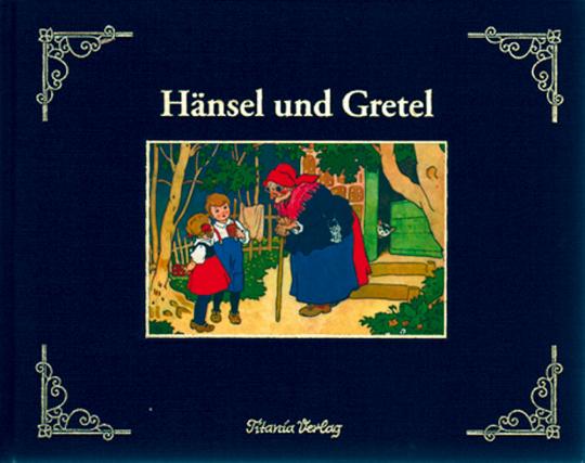 Hänsel und Gretel - Hochwertige Leinenausgaben mit Golddruck - Reprint der historischen Ausgaben