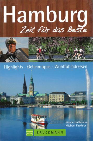 Hamburg - Zeit für das Beste: Highlights – Geheimtipps – Wohlfühladressen