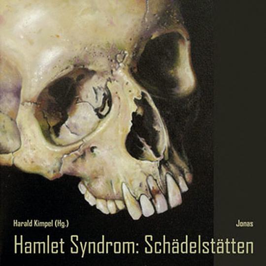 Hamlet Syndrom. Schädelstätten.