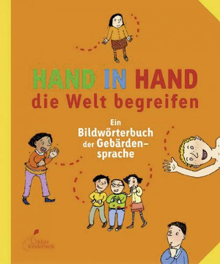 Hand in Hand die Welt begreifen. Ein Bildwörterbuch der Gebärdensprache.