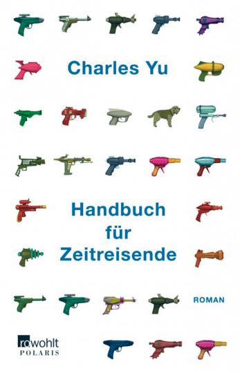 Handbuch für Zeitreisende. Roman.