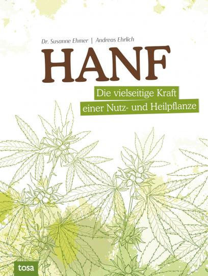 Hanf. Die vielseitige Kraft einer Nutz- und Heilpflanze.