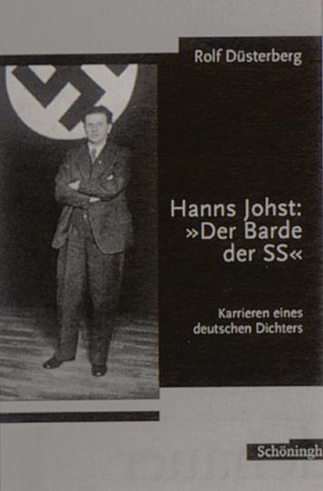 Hanns Johst: »Der Barde der SS« - Karrieren eines deutschen Dichters