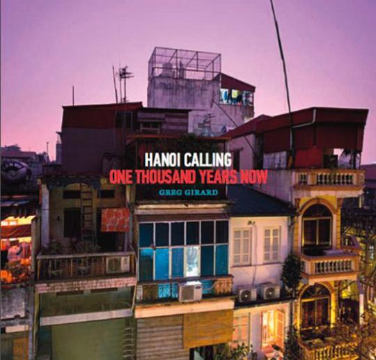 Hanoi Calling. Tausend Jahre Hanoi.