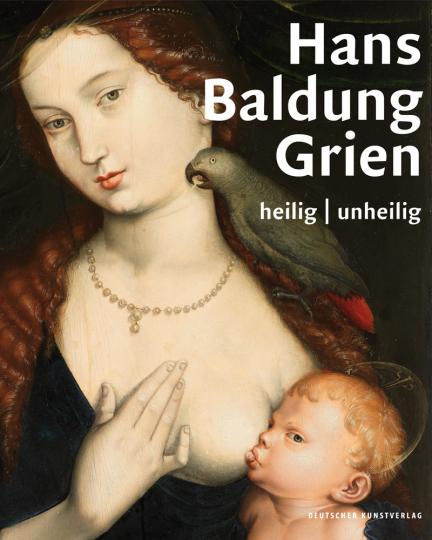 Hans Baldung Grien. heilig - unheilig.