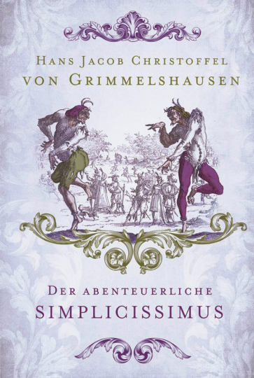 Hans Jakob Christoffel von Grimmelshausen. Der abenteuerliche Simplicissimus. Vollständige Ausgabe.