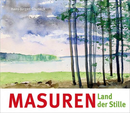 Hans-Jürgen Gaudeck. Masuren. Land der Stille.