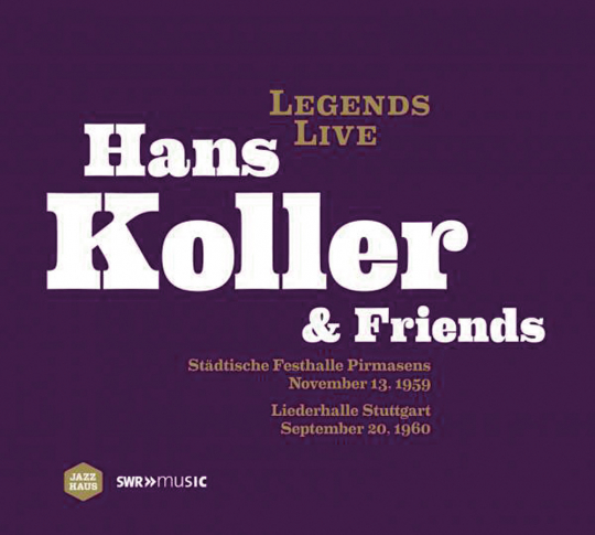 Hans Koller. Hans Koller and Friends. Legends Live 1959 und 1960. CD.