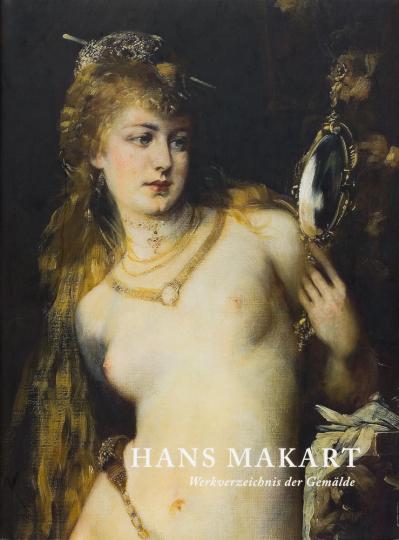 Hans Makart. Werkverzeichnis der Gemälde.