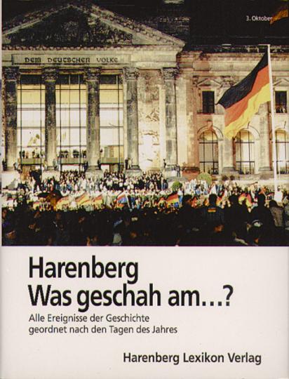 Harenberg - Was geschah am ...? Alle Ereignisse der Geschichte geordnet nach den Tagen des Jahres