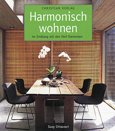 Harmonisch wohnen im Einklang mit den fünf Elementen