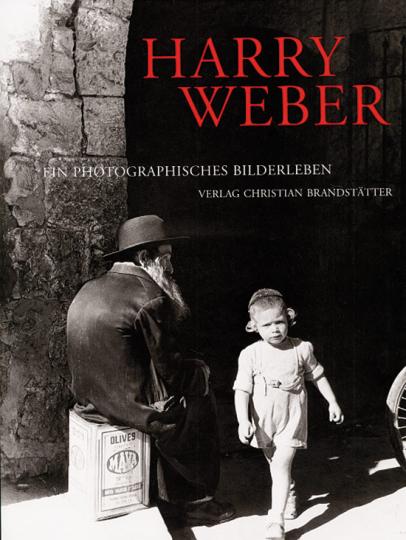 Harry Weber - Ein photographisches Bilderleben