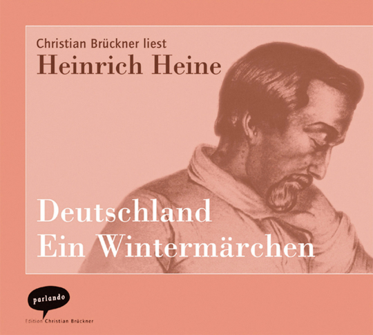 Heinrich Heine. Deutschland. Ein Wintermärchen. 2 CDs.