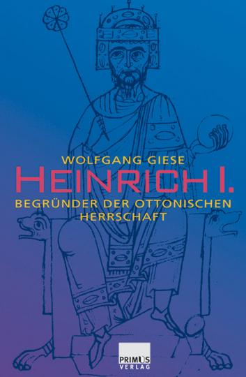 Heinrich I. Begründer der ottonischen Herrschaft.