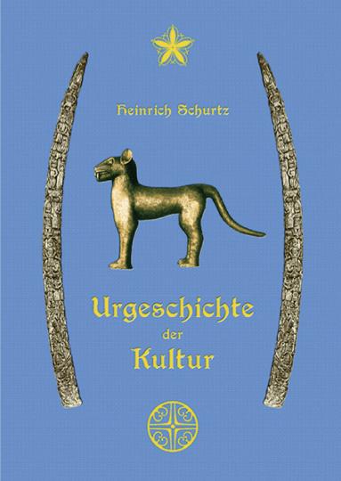 Heinrich Schurtz. Urgeschichte der Kultur.