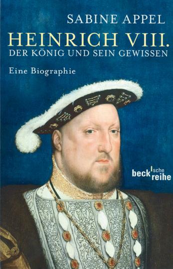 Heinrich VIII. - Der König und sein Gewissen