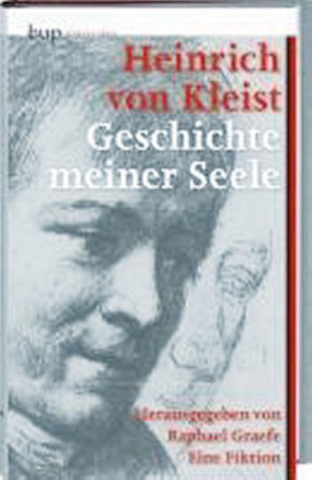 Heinrich von Kleist - Geschichte meiner Seele