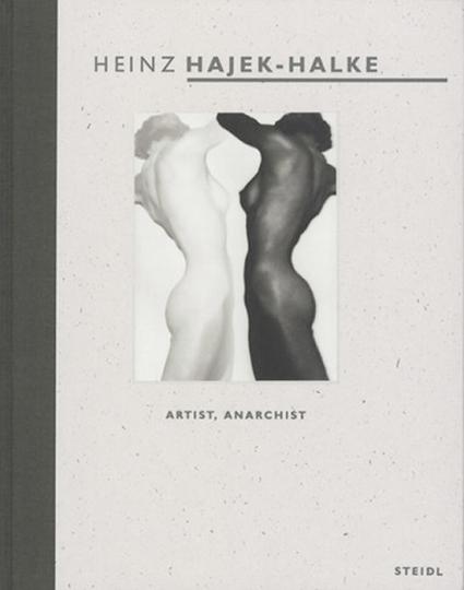 Heinz Hajek-Halke. Artist, Anarchist.