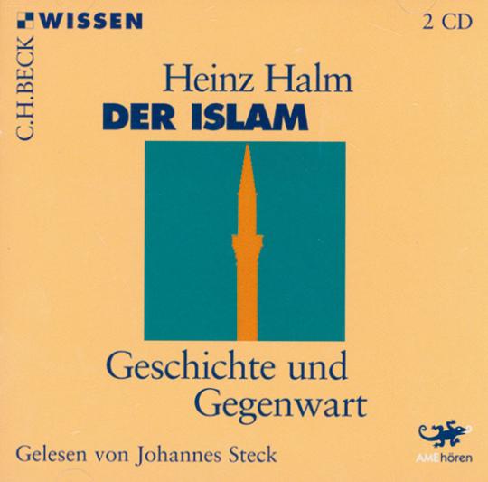 Heinz Halm. Der Islam. Geschichte und Gegenwart.