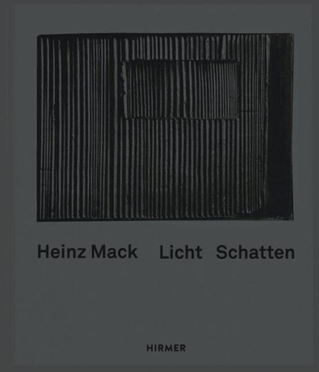 Heinz Mack. Licht Schatten.