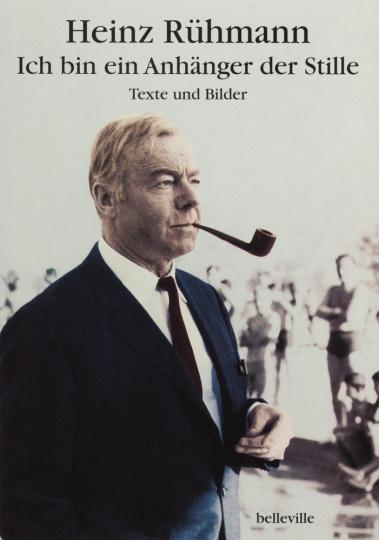 Heinz Rühmann. Ich bin ein Anhänger der Stille. Texte und Bilder.