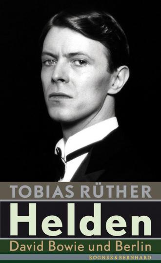 Helden. David Bowie und Berlin.