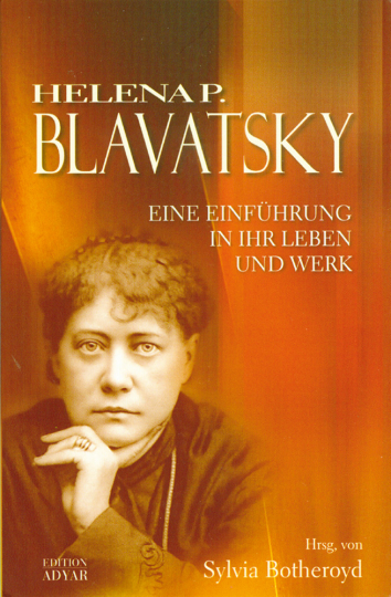 Helena P. Blavatsky - Eine Einführung in ihr Leben und Werk