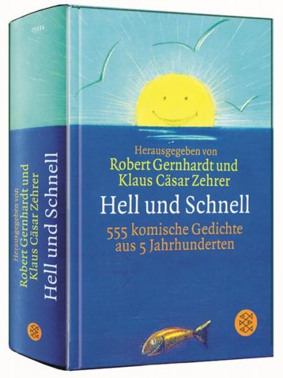 Hell und Schnell - 555 komische Gedichte aus 5 Jahrhunderten