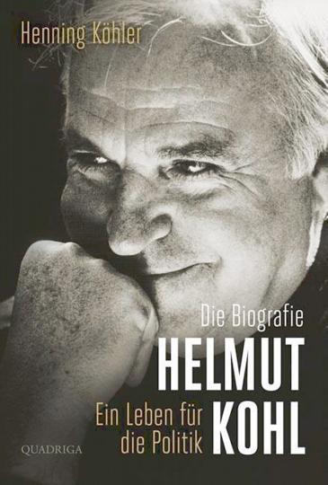 Helmut Kohl. Ein Leben für die Politik.