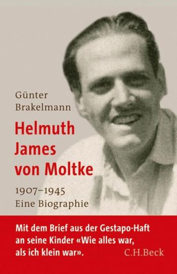Helmuth James von Moltke. 1907-1945. Eine Biographie.