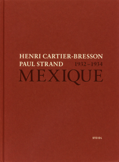 Henri Cartier-Bresson & Paul Strand. Mexique 1932-1934.