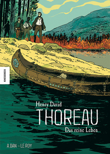 Henry David Thoreau. Das reine Leben. Graphic Novel.