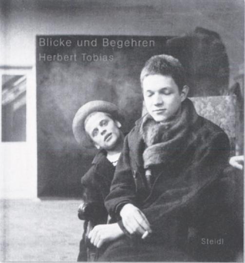 Herbert Tobias. Blicke und Begehren.