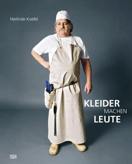 Herlinde Koelbl. Kleider machen Leute.