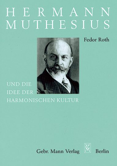 Hermann Muthesius und die Idee der harmonischen Kultur.